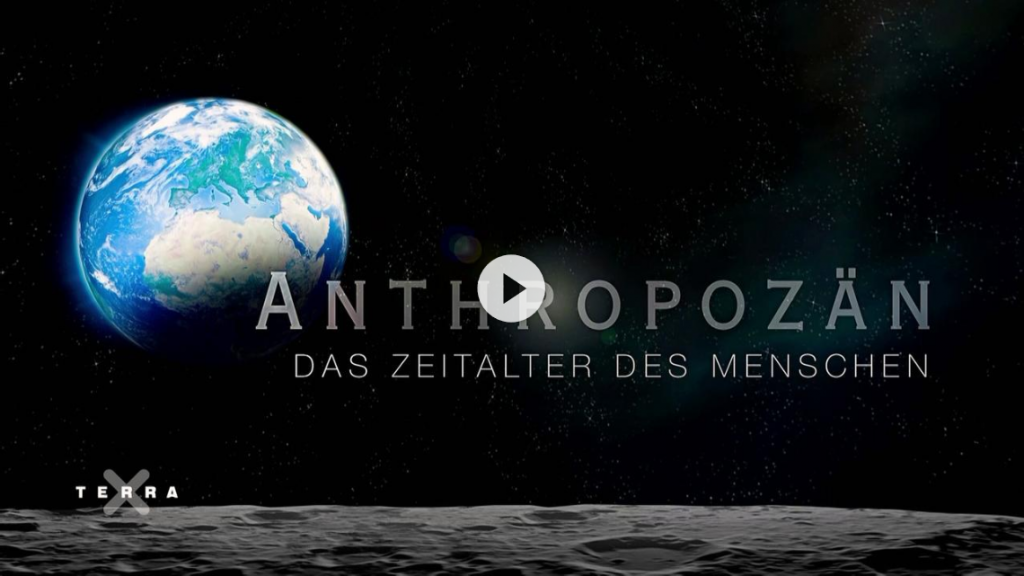 """""""Anthropozän – Das Zeitalter des Menschen"""""""