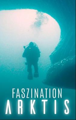 Faszination Arktis Tauchgang unter dünnem Eis | arte